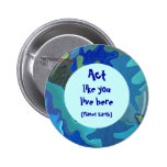 Blue Earth Day Collage Pin. Act like you live here