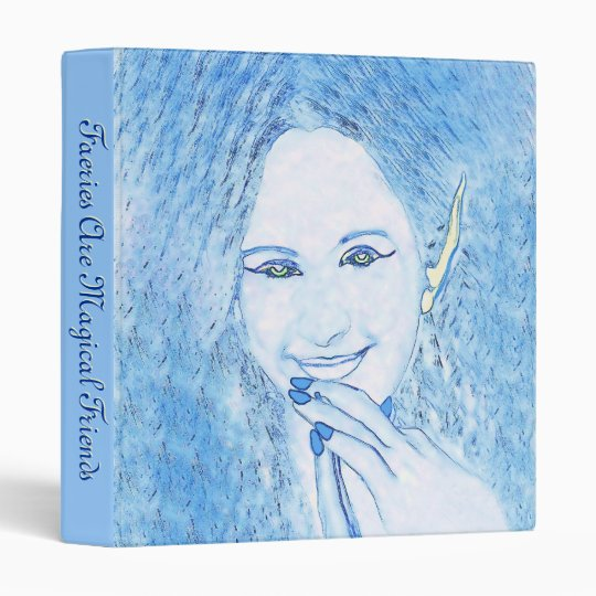 Blue Faeries Are Magical Friends Binder