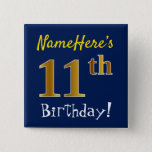 [ Thumbnail: Blue, Faux Gold 11th Birthday, With Custom Name Button ]