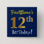 [ Thumbnail: Blue, Faux Gold 12th Birthday, With Custom Name Button ]