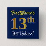 [ Thumbnail: Blue, Faux Gold 13th Birthday, With Custom Name Button ]