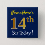 [ Thumbnail: Blue, Faux Gold 14th Birthday, With Custom Name Button ]
