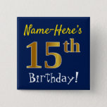[ Thumbnail: Blue, Faux Gold 15th Birthday, With Custom Name Button ]