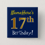 [ Thumbnail: Blue, Faux Gold 17th Birthday, With Custom Name Button ]