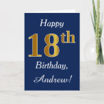 """Blue, Faux Gold 18th Birthday   Custom Name Card<br><div class=""""desc"""">This simple birthday card design features the message """"Happy 18th Birthday"""",  with the """"18th"""" having a faux gold-like appearance. It also features a custom name,  and a dark blue background. It could be given to somebody who is celebrating their eighteenth birthday.</div>"""