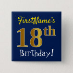 [ Thumbnail: Blue, Faux Gold 18th Birthday, With Custom Name Button ]