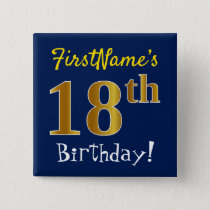 Blue, Faux Gold 18th Birthday, With Custom Name Pinback Button