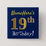 [ Thumbnail: Blue, Faux Gold 19th Birthday, With Custom Name Button ]