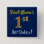 [ Thumbnail: Blue, Faux Gold 1st Birthday, With Custom Name Button ]