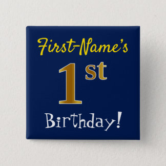 Blue, Faux Gold 1st Birthday, With Custom Name Pinback Button