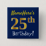[ Thumbnail: Blue, Faux Gold 25th Birthday, With Custom Name Button ]