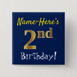 [ Thumbnail: Blue, Faux Gold 2nd Birthday, With Custom Name Button ]