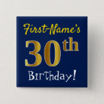 [ Thumbnail: Blue, Faux Gold 30th Birthday, With Custom Name Button ]