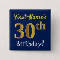 Blue, Faux Gold 30th Birthday, With Custom Name Pinback Button