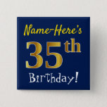 [ Thumbnail: Blue, Faux Gold 35th Birthday, With Custom Name Button ]