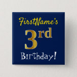 [ Thumbnail: Blue, Faux Gold 3rd Birthday, With Custom Name Button ]
