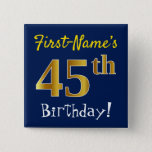 [ Thumbnail: Blue, Faux Gold 45th Birthday, With Custom Name Button ]
