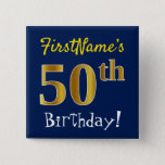 [ Thumbnail: Blue, Faux Gold 50th Birthday, With Custom Name Button ]