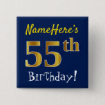 [ Thumbnail: Blue, Faux Gold 55th Birthday, With Custom Name Button ]