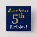 [ Thumbnail: Blue, Faux Gold 5th Birthday, With Custom Name Button ]