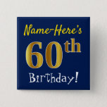 [ Thumbnail: Blue, Faux Gold 60th Birthday, With Custom Name Button ]