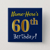 Blue, Faux Gold 60th Birthday, With Custom Name Pinback Button