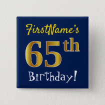 Blue, Faux Gold 65th Birthday, With Custom Name Pinback Button
