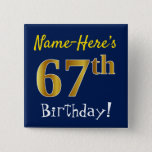 [ Thumbnail: Blue, Faux Gold 67th Birthday, With Custom Name Button ]