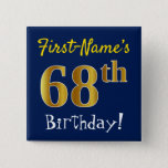 [ Thumbnail: Blue, Faux Gold 68th Birthday, With Custom Name Button ]