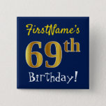 [ Thumbnail: Blue, Faux Gold 69th Birthday, With Custom Name Button ]