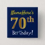 [ Thumbnail: Blue, Faux Gold 70th Birthday, With Custom Name Button ]