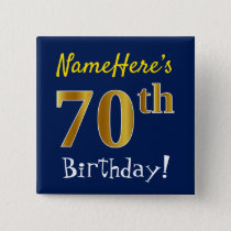 Blue, Faux Gold 70th Birthday, With Custom Name Button