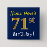 [ Thumbnail: Blue, Faux Gold 71st Birthday, With Custom Name Button ]