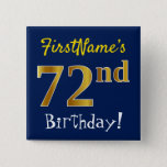 [ Thumbnail: Blue, Faux Gold 72nd Birthday, With Custom Name Button ]