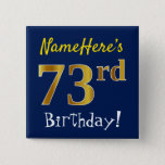 [ Thumbnail: Blue, Faux Gold 73rd Birthday, With Custom Name Button ]