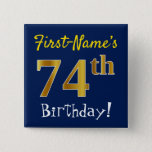 [ Thumbnail: Blue, Faux Gold 74th Birthday, With Custom Name Button ]