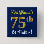 [ Thumbnail: Blue, Faux Gold 75th Birthday, With Custom Name Button ]