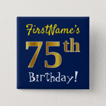 Blue, Faux Gold 75th Birthday, With Custom Name Button