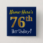 [ Thumbnail: Blue, Faux Gold 76th Birthday, With Custom Name Button ]