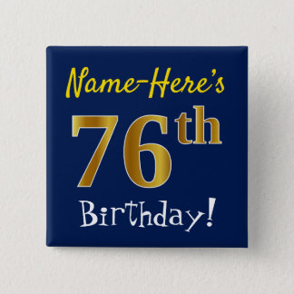 Blue, Faux Gold 76th Birthday, With Custom Name Pinback Button