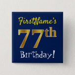 [ Thumbnail: Blue, Faux Gold 77th Birthday, With Custom Name Button ]