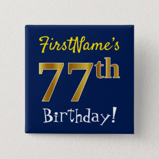 Blue, Faux Gold 77th Birthday, With Custom Name Button