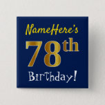 [ Thumbnail: Blue, Faux Gold 78th Birthday, With Custom Name Button ]