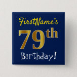 [ Thumbnail: Blue, Faux Gold 79th Birthday, With Custom Name Button ]