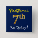 [ Thumbnail: Blue, Faux Gold 7th Birthday, With Custom Name Button ]