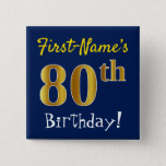 [ Thumbnail: Blue, Faux Gold 80th Birthday, With Custom Name Button ]