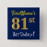 [ Thumbnail: Blue, Faux Gold 81st Birthday, With Custom Name Button ]