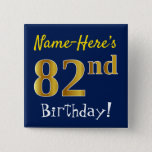 [ Thumbnail: Blue, Faux Gold 82nd Birthday, With Custom Name Button ]