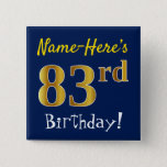 [ Thumbnail: Blue, Faux Gold 83rd Birthday, With Custom Name Button ]