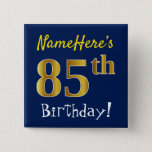 [ Thumbnail: Blue, Faux Gold 85th Birthday, With Custom Name Button ]